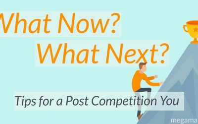 What Now? What Next? Tips for a Post Competition You